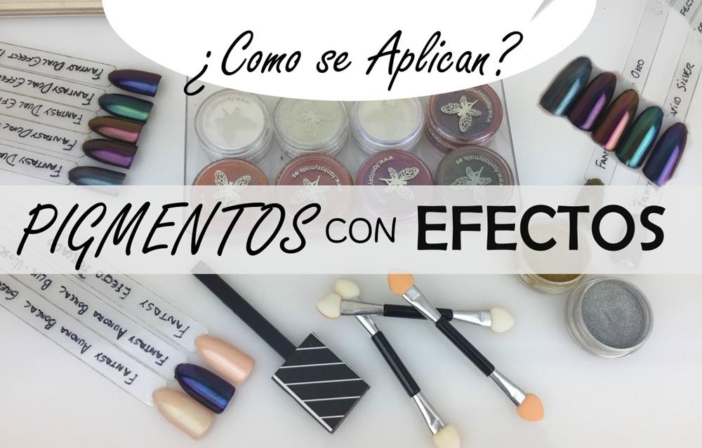 Pigmentos con Efectos. ¿Como se Aplican?