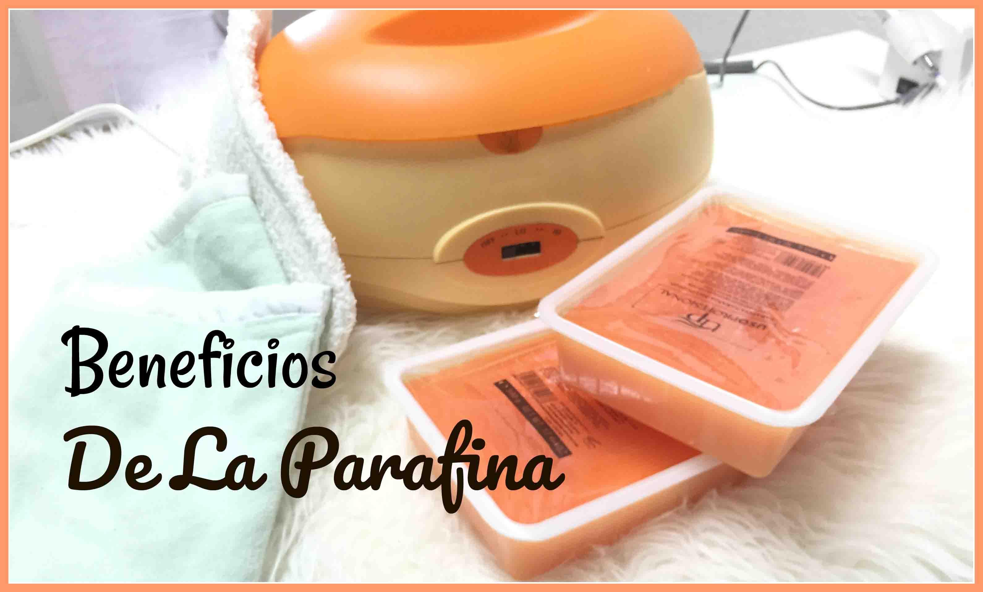 Beneficios de la Parafina