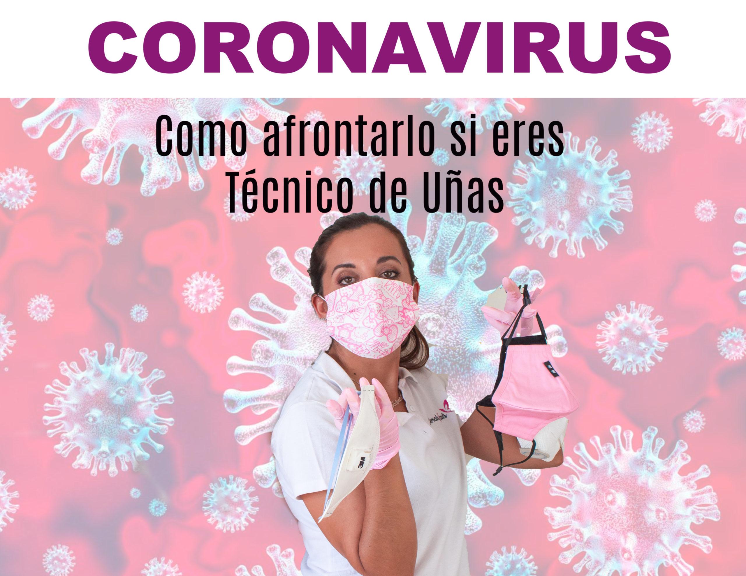 Como afrontar la crisis del Coronavirus si eres Técnico de Uñas